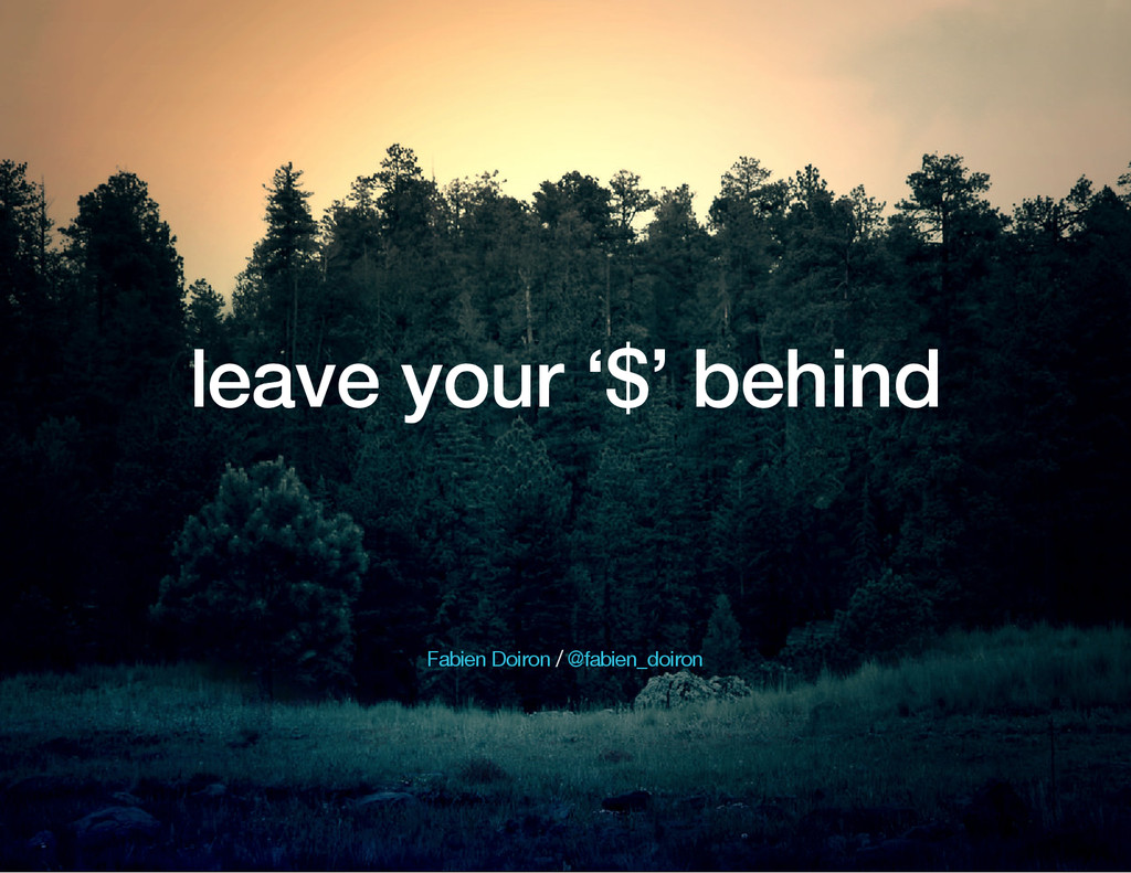 leave your '$' behind / Fabien Doiron @fabien_d...