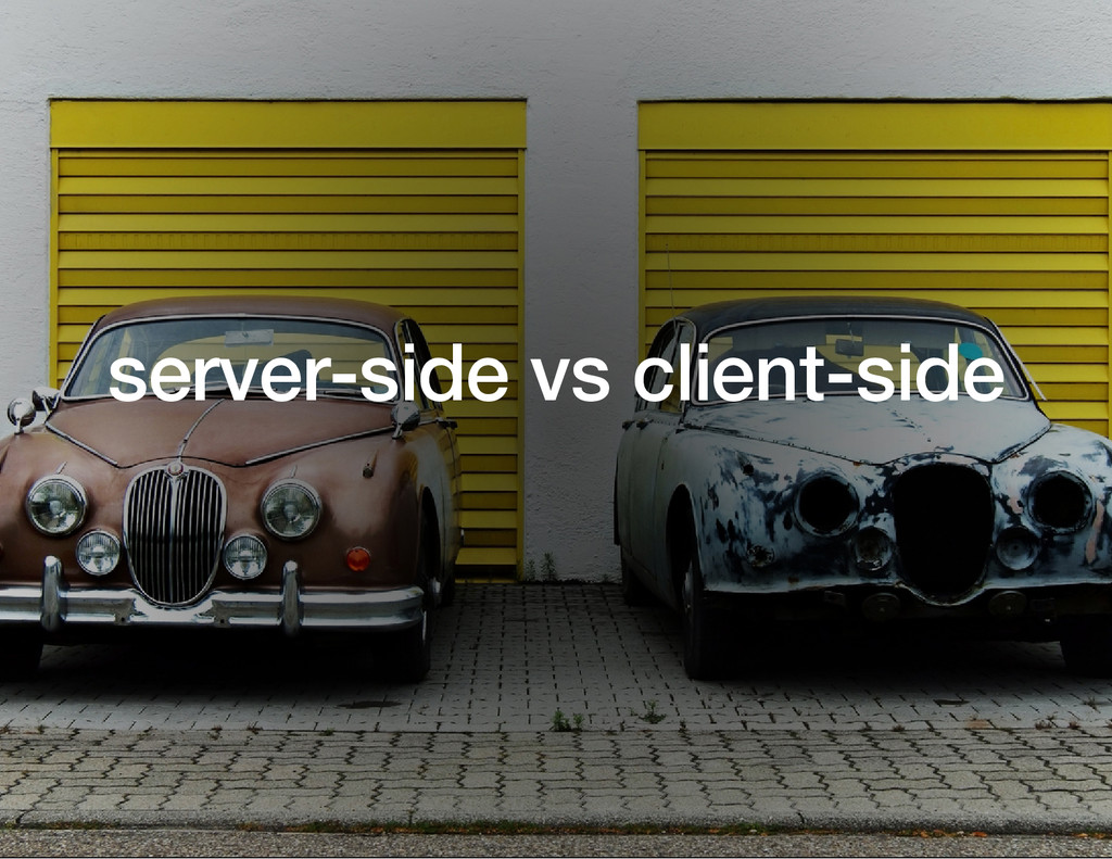 server-side vs client-side