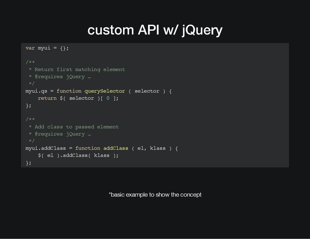 custom API w/ jQuery var myui = {}; /** * Retur...