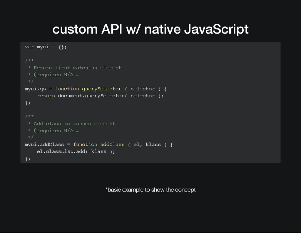 custom API w/ native JavaScript var myui = {}; ...