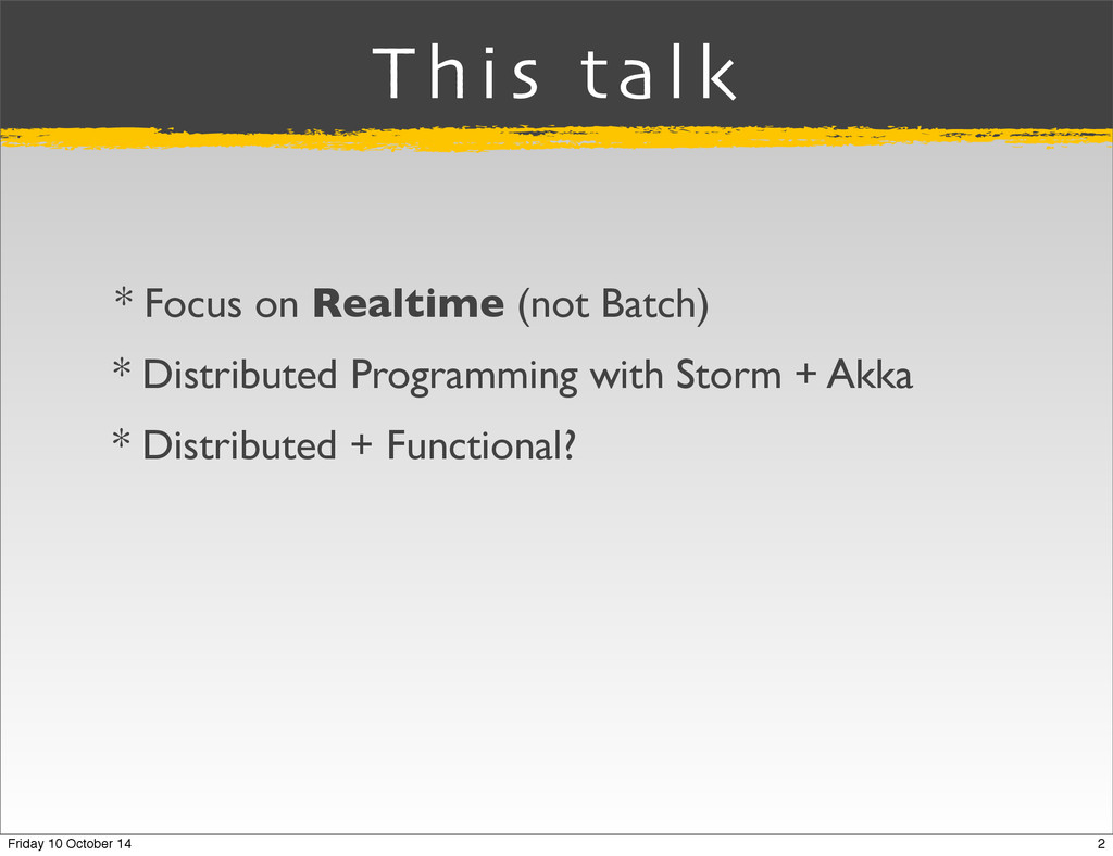 * Distributed Programming with Storm + Akka * D...