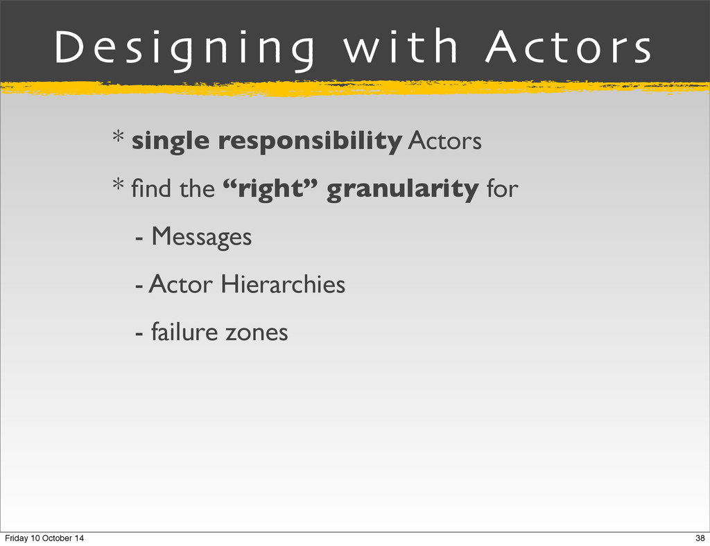 """* single responsibility Actors * find the """"right..."""