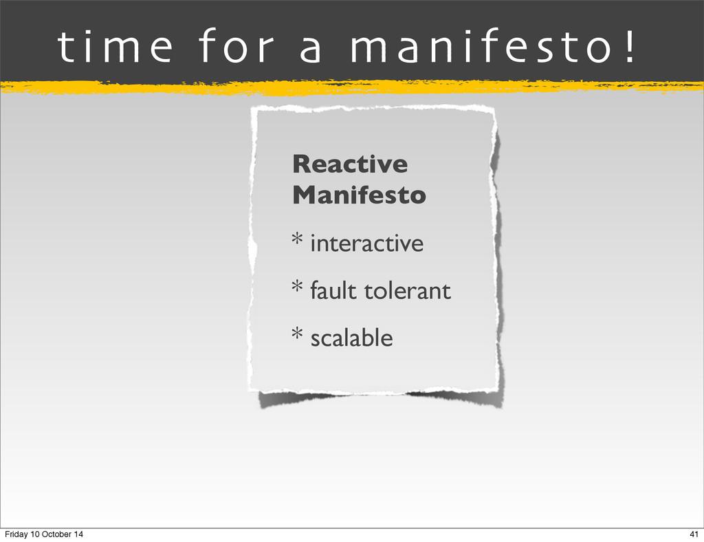 Reactive Manifesto * interactive * fault tolera...