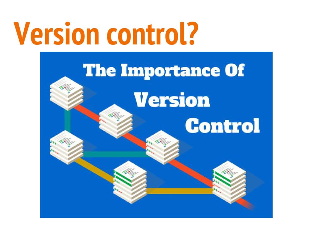 Version control?