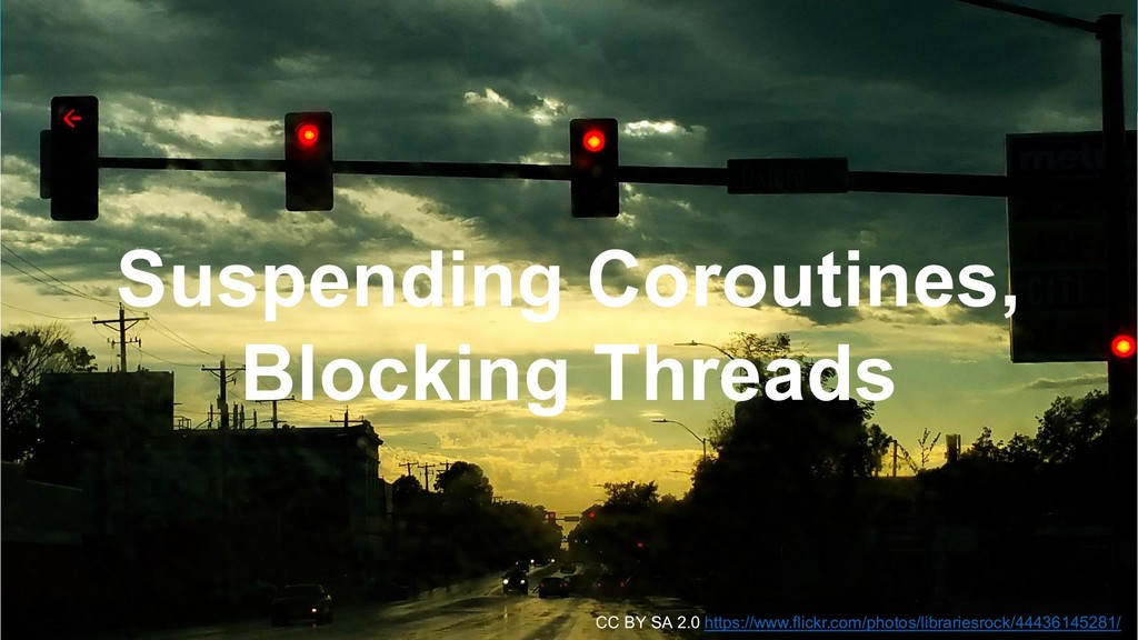 コルーチンの特徴 11 Suspending Coroutines, Blocking Thr...