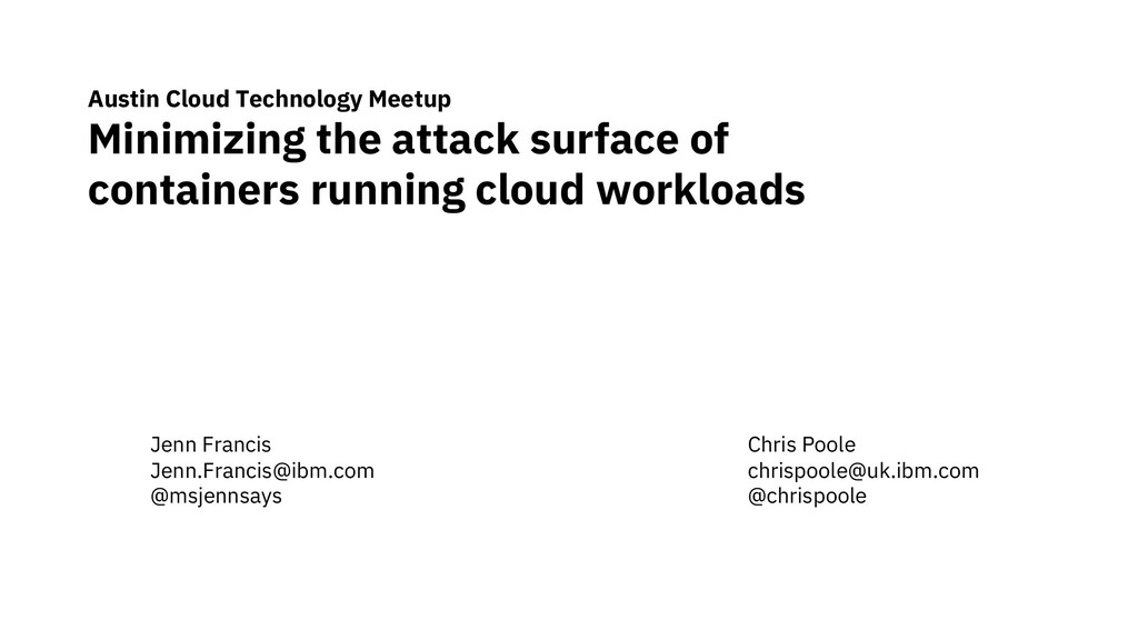 Austin Cloud Technology Meetup Minimizing the a...