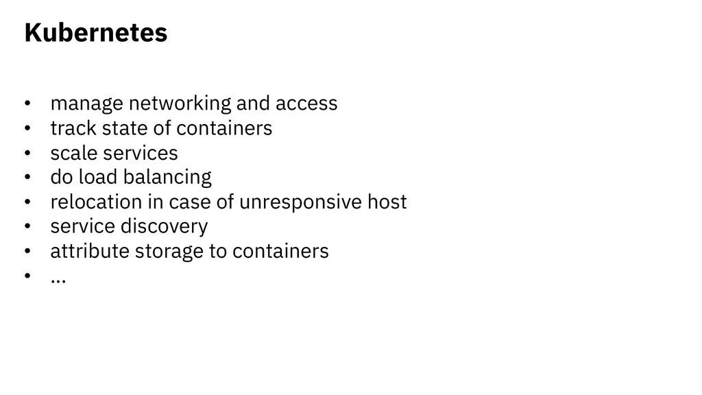 Kubernetes • manage networking and access • tra...