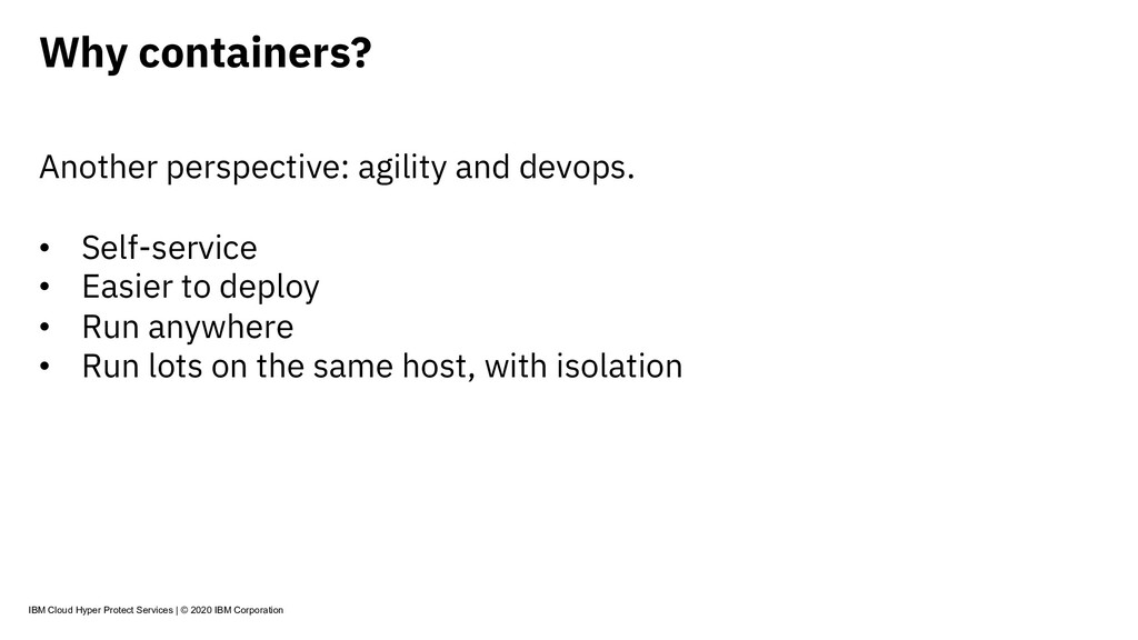 Why containers? Another perspective: agility an...