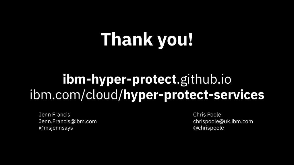 Thank you! ibm-hyper-protect.github.io ibm.com/...