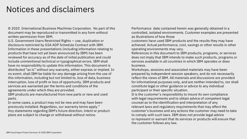 Notices and disclaimers IBM Cloud Hyper Protect...