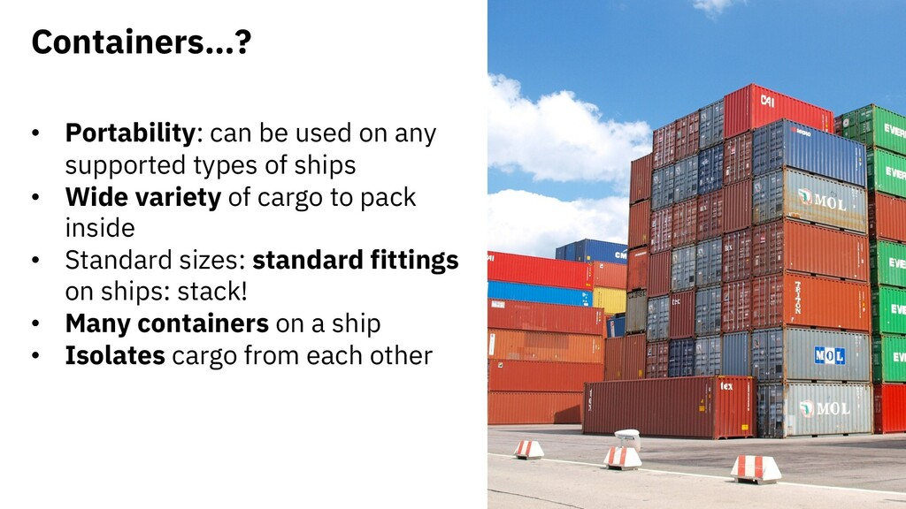 Containers…? • Portability: can be used on any ...