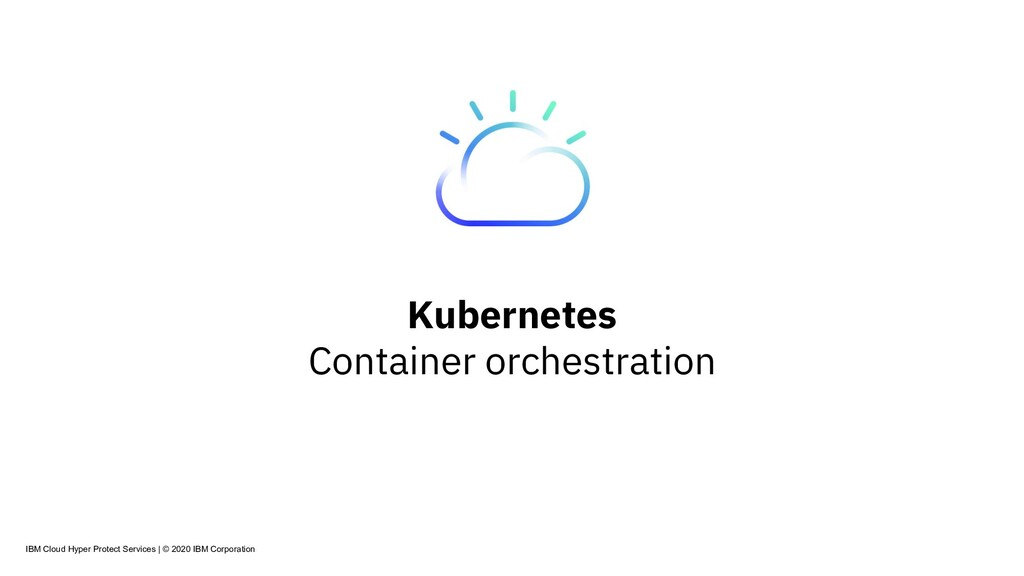 Kubernetes Container orchestration IBM Cloud Hy...