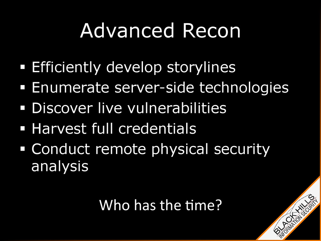 Advanced Recon §  Efficiently develop storylin...