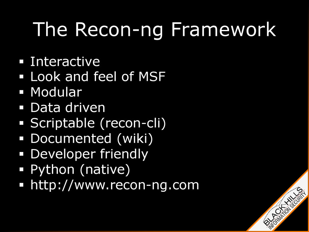 The Recon-ng Framework §  Interactive §  Look...