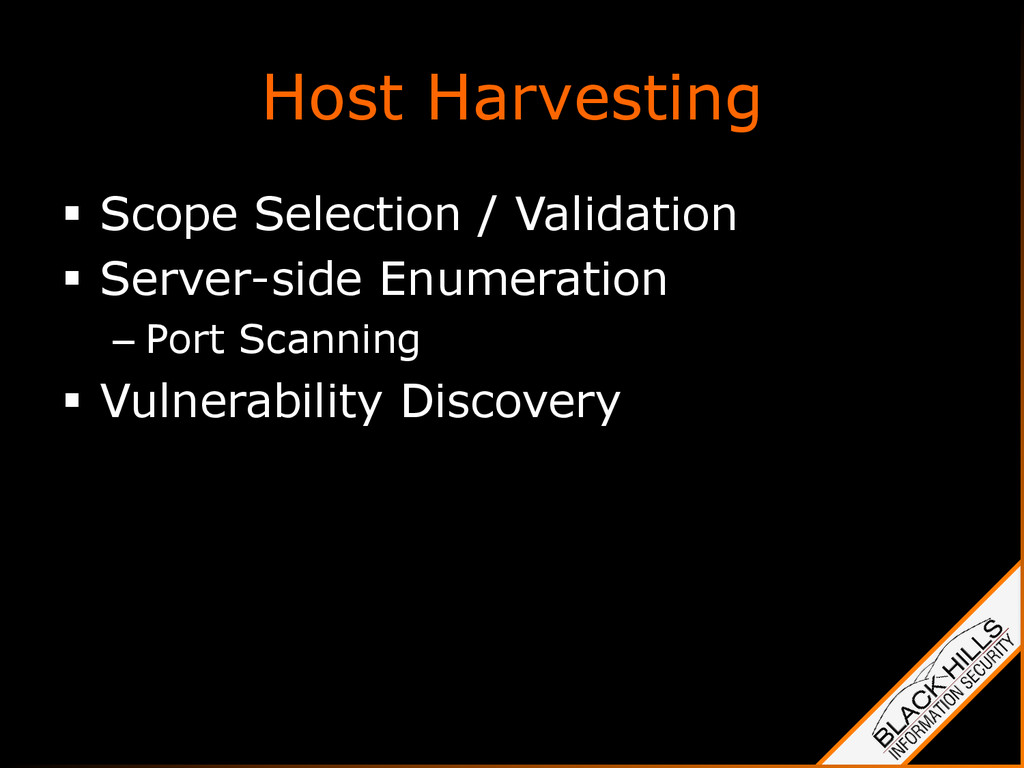 Host Harvesting §  Scope Selection / Validatio...