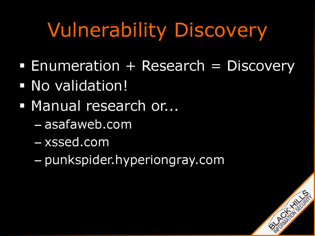 Vulnerability Discovery §  Enumeration + Resea...