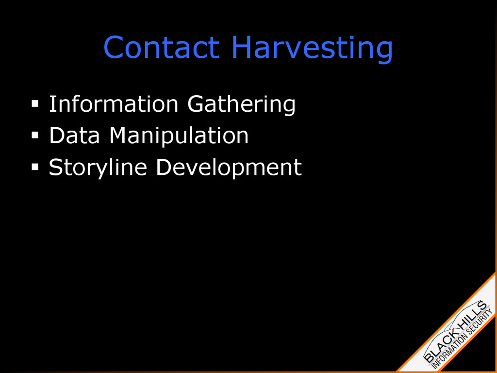 Contact Harvesting §  Information Gathering §...
