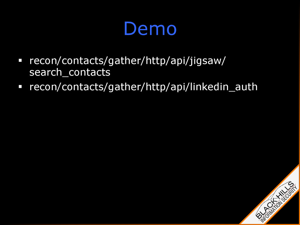 Demo §  recon/contacts/gather/http/api/jigsaw/...