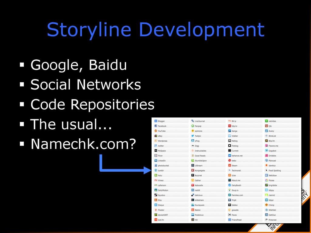 Storyline Development § Google, Baidu § Soc...