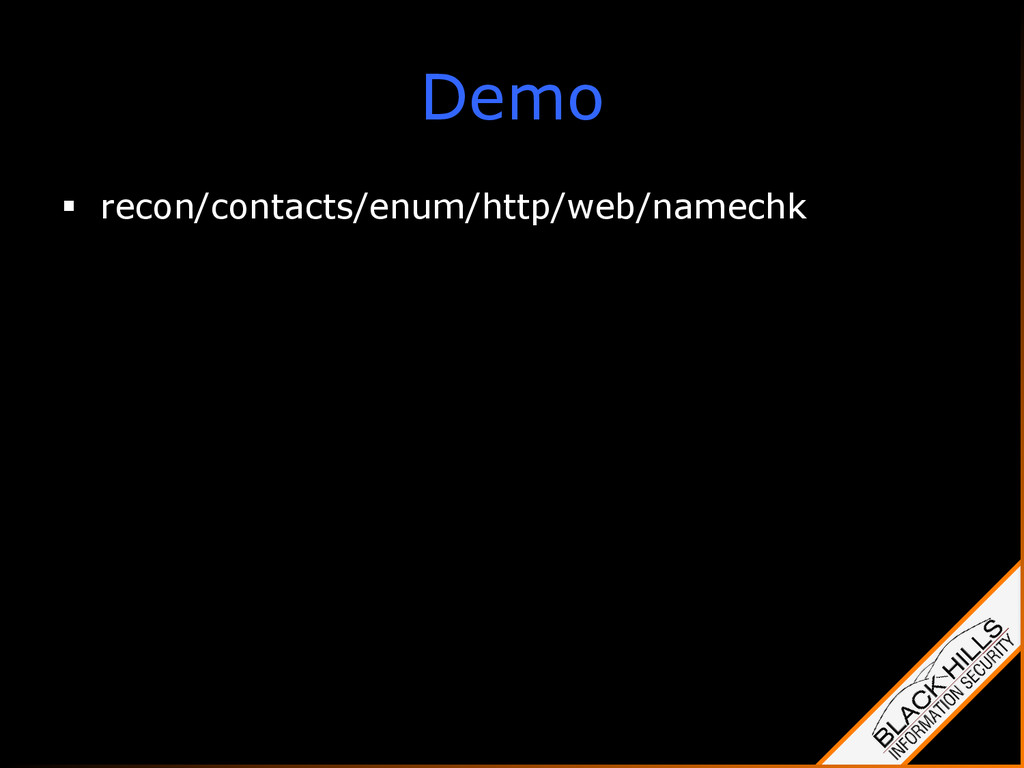 Demo §  recon/contacts/enum/http/web/namechk