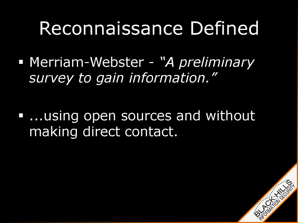 "Reconnaissance Defined §  Merriam-Webster - ""A..."