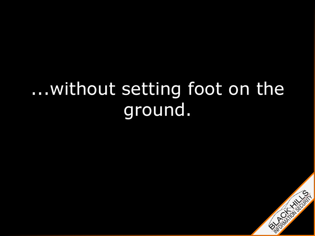 ...without setting foot on the ground.
