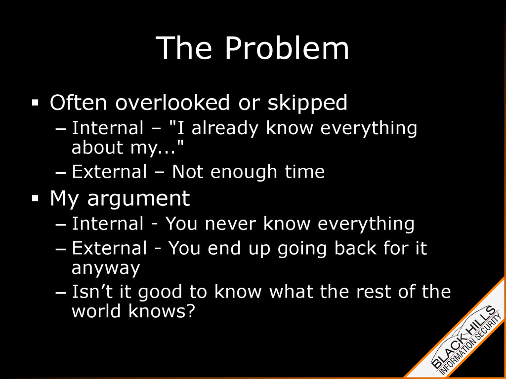 The Problem §  Often overlooked or skipped –  ...