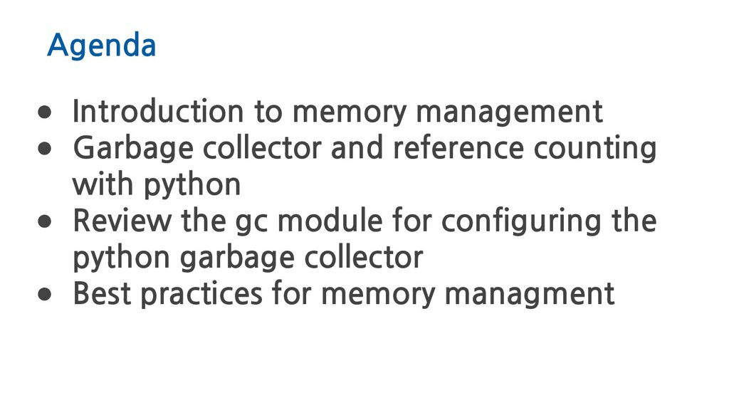 Agenda ● Introduction to memory management ● Ga...