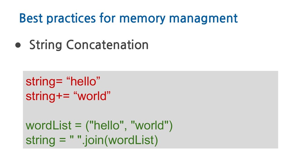 Best practices for memory managment ● String Co...