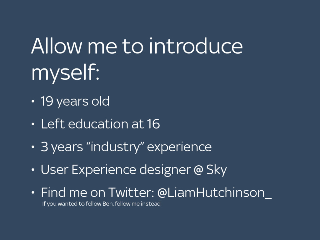 Allow me to introduce myself: • 19 years old • ...