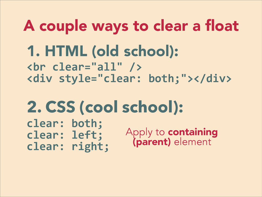 1. HTML (old school): <br	