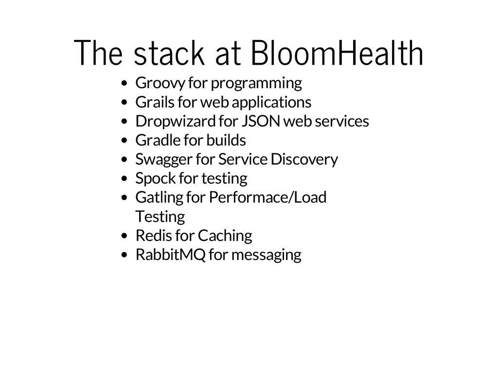 The stack at BloomHealth Groovy for programming...