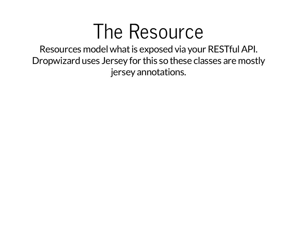 The Resource Resources model what is exposed vi...