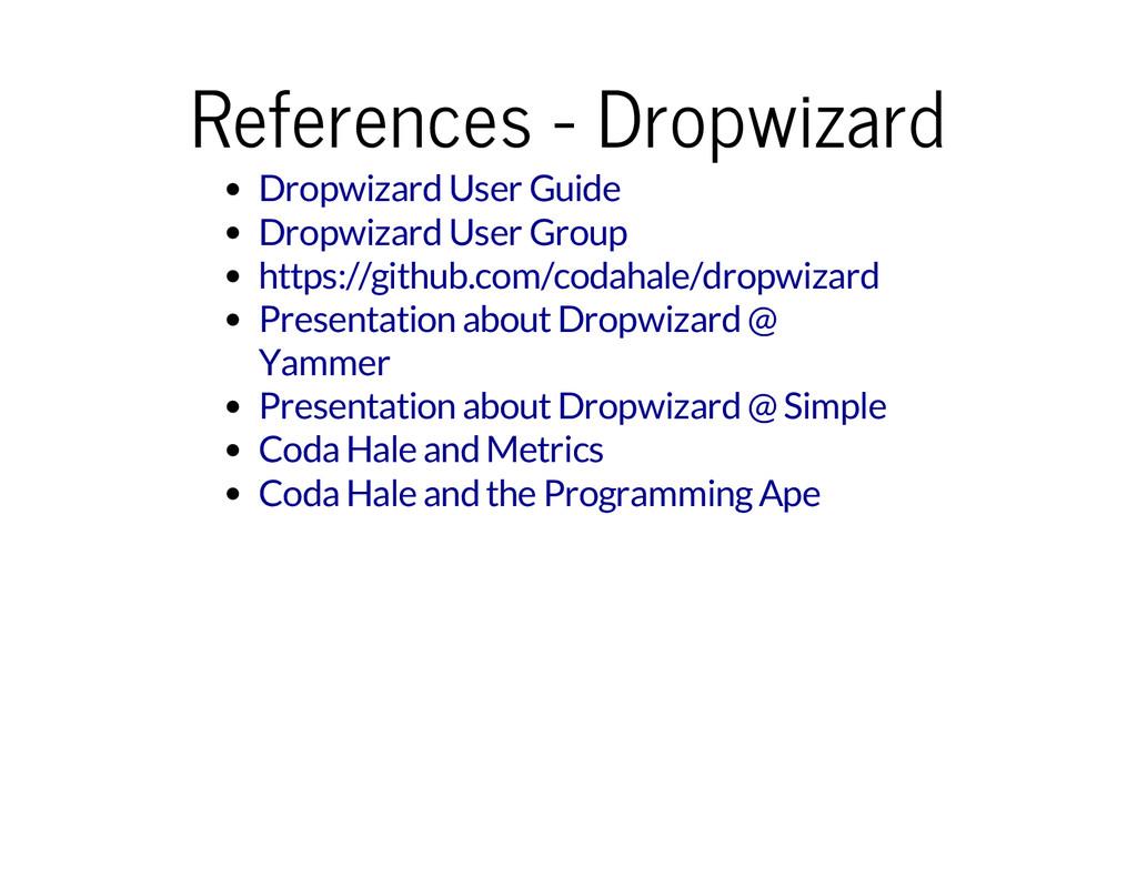 References - Dropwizard Dropwizard User Guide D...