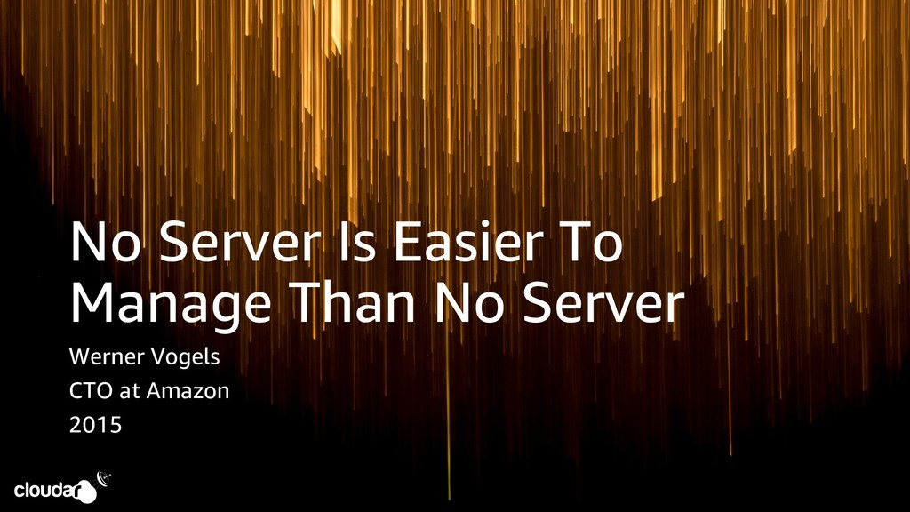 No Server Is Easier To Manage Than No Server We...