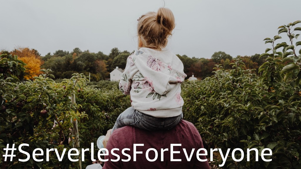 #ServerlessForEveryone