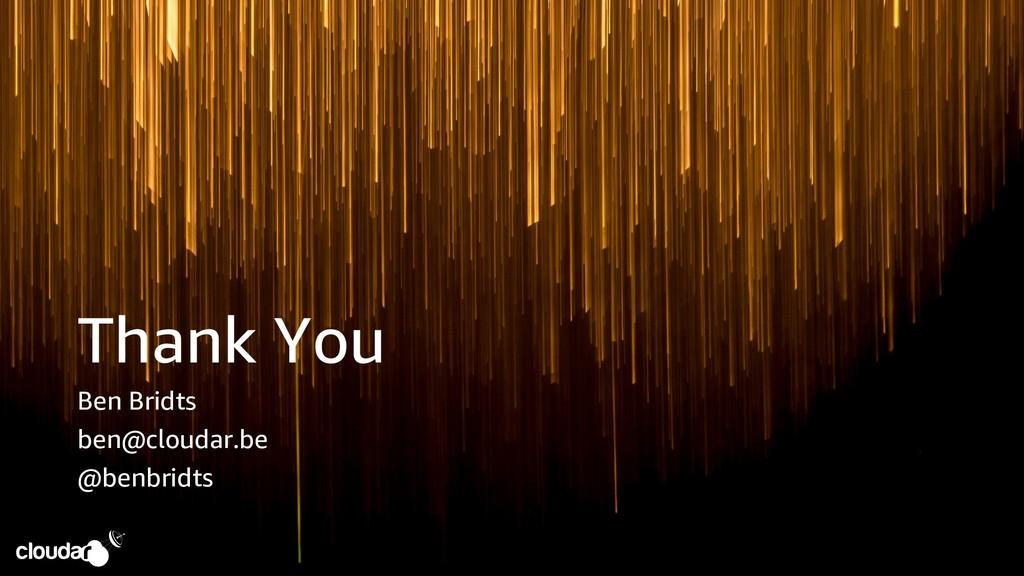 Thank You Ben Bridts ben@cloudar.be @benbridts