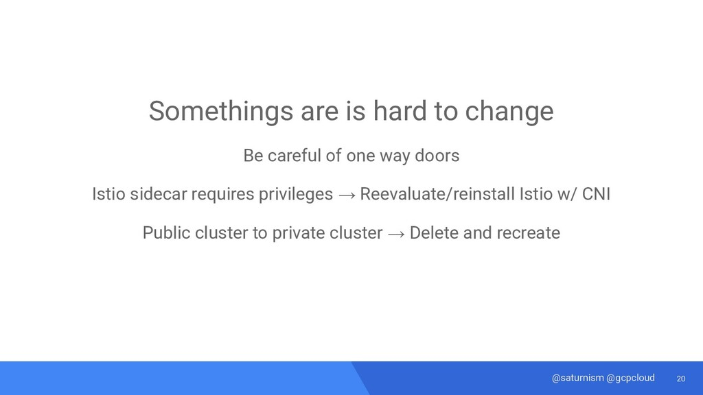 20 @saturnism @gcpcloud Somethings are is hard ...
