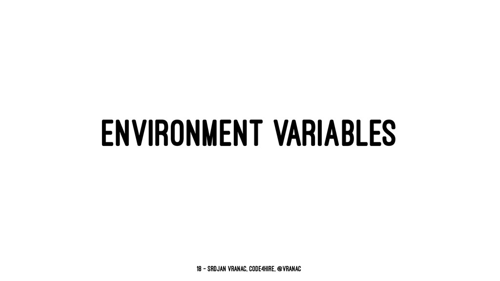 ENVIRONMENT VARIABLES 18 — Srdjan Vranac, Code4...