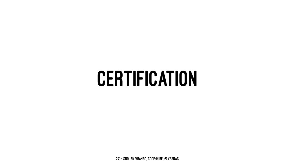 CERTIFICATION 27 — Srdjan Vranac, Code4Hire, @v...