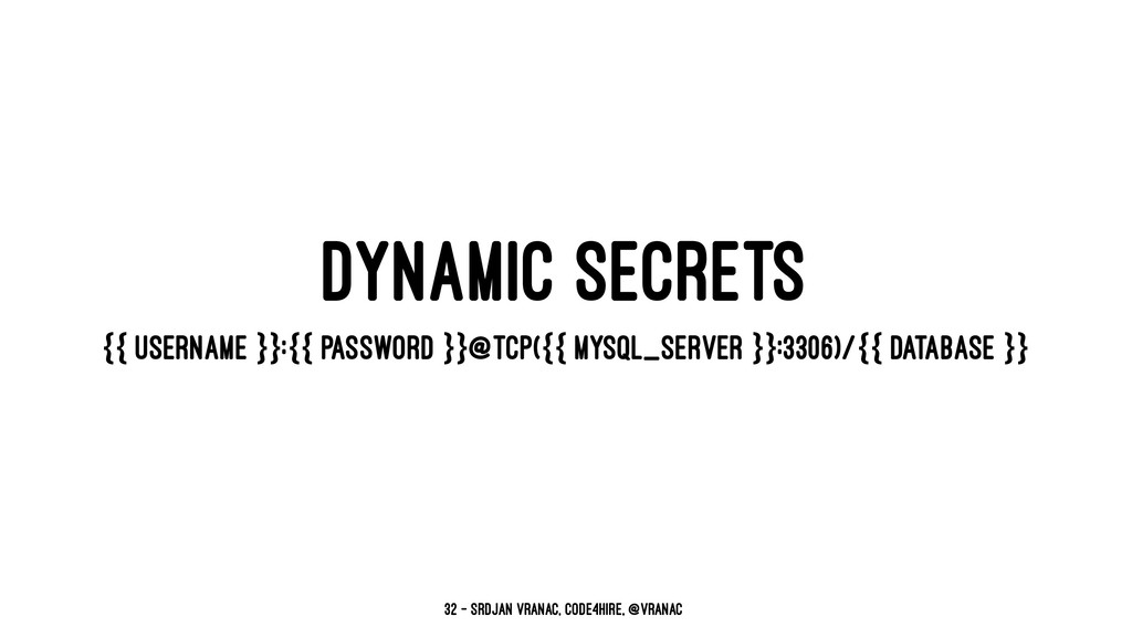 DYNAMIC SECRETS {{ USERNAME }}:{{ password }}@t...