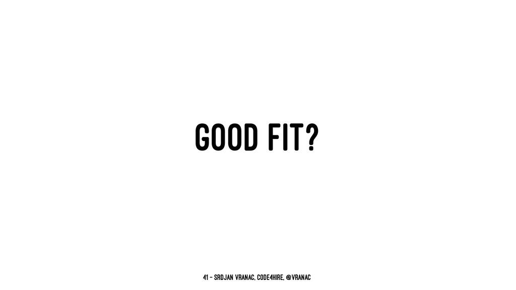 GOOD FIT? 41 — Srdjan Vranac, Code4Hire, @vrana...