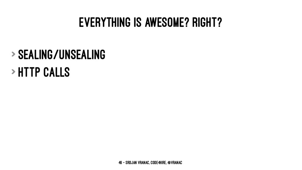 EVERYTHING IS AWESOME? RIGHT? > sealing/unseali...