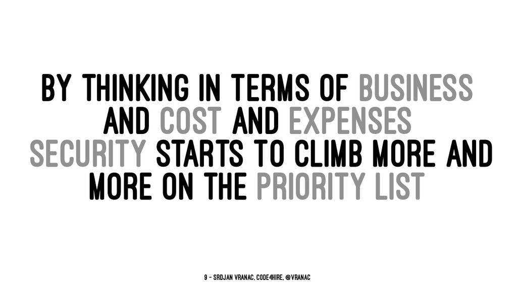 BY THINKING IN TERMS OF BUSINESS AND COST AND E...