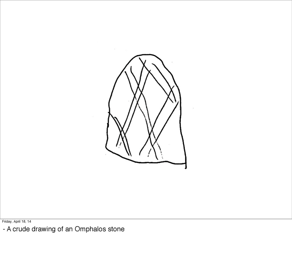 Friday, April 18, 14 - A crude drawing of an Om...