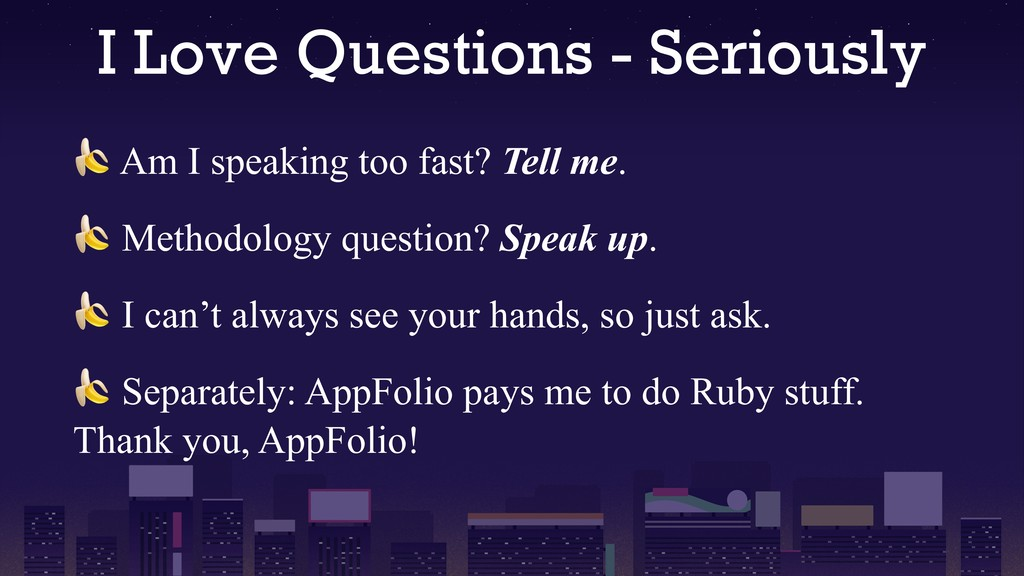 I Love Questions - Seriously  Am I speaking too...