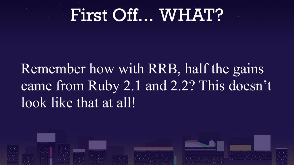 First Off... WHAT? Remember how with RRB, half ...