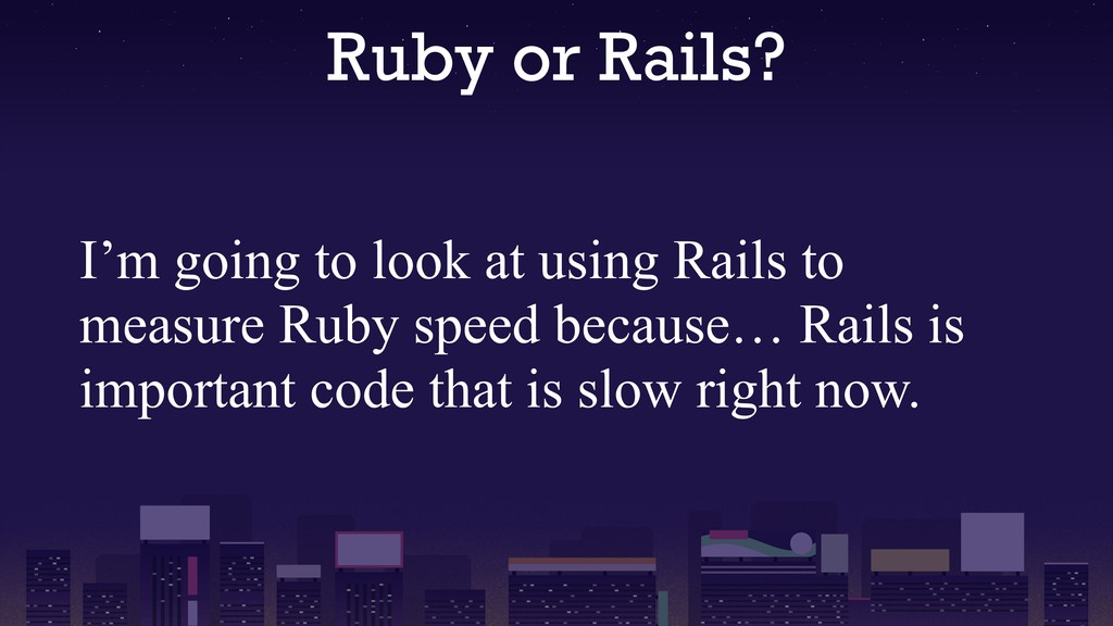 Ruby or Rails? I'm going to look at using Rails...