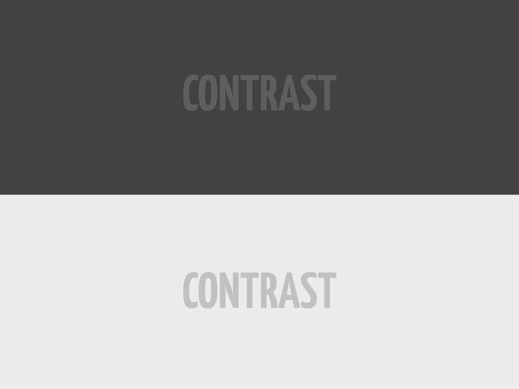 CONTRAST CONTRAST