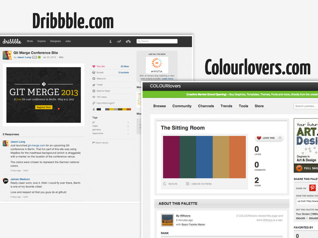 Dribbble.com Colourlovers.com